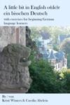 A Little Bit In English Oder Ein Bisschen Deutsch With Exercises For Beginning German Language Learners