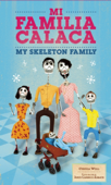 Mi Familia Calaca / My Skeleton Family