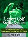 Correct Golf Swing System