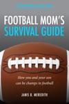 Football Moms Survival Guide