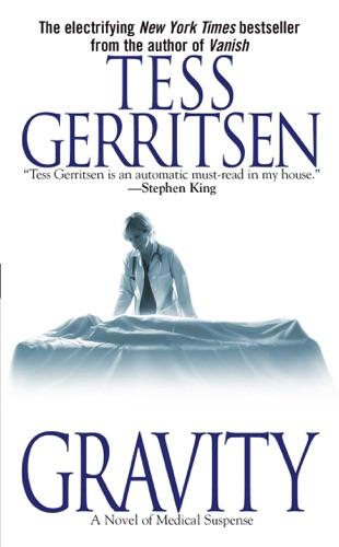 Tess Gerritsen - Gravity