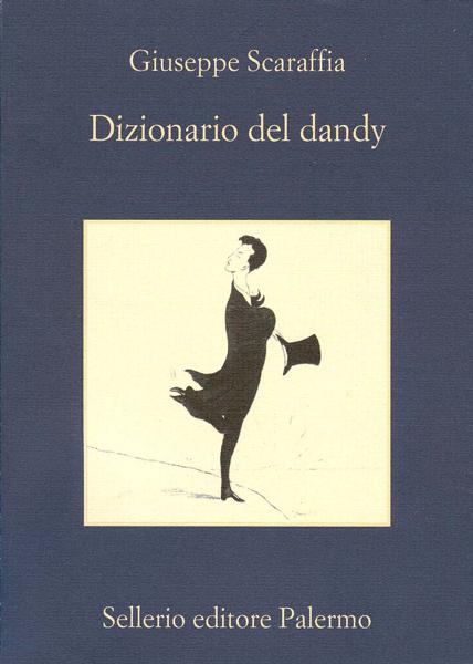 Dizionario del dandy da Giuseppe Scaraffia