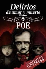 Delirios De Amor Y Muerte De Edgar Allan Poe