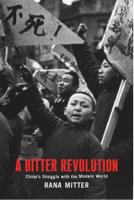 Rana Mitter - A Bitter Revolution artwork