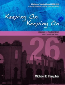 Keeping On Keeping On: 26---Uruguay---Punta Arenas, Chile---Antarctica I PDF Download