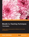 Moodle 3x Teaching Techniques - Third Edition
