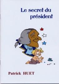 The Secret Of The President Le Secret Du Pr Sident