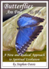 Stephen Davis - Butterflies Are Free To Fly: A New and Radical Approach to Spiritual Evolution artwork