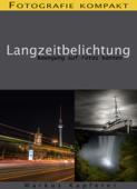 Fotografie kompakt: Langzeitbelichtung