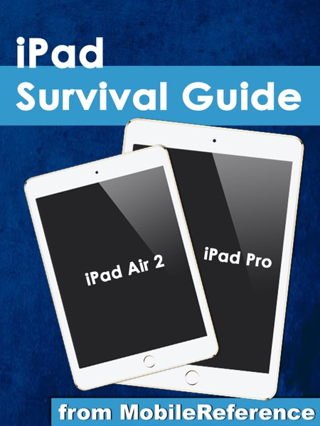 iPad Survival Guide: iPad Air 2 and iPad Pro from MobileReference