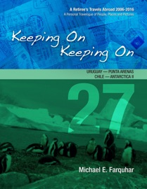 Keeping On Keeping On: 27---Uruguay---Punta Arenas, Chile---Antarctica I! PDF Download