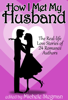Michele Stegman - How I Met My Husband: The Real-Life Love Stories of 25 Romance Authors artwork
