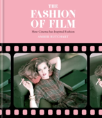 The Fashion of Film: How Cinema Has Inspired Fashion Book Cover