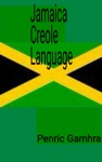 Jamaicas Creole Language