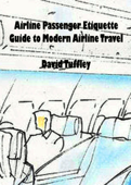 Airline Passenger Etiquette: Guide to Modern Airline Travel