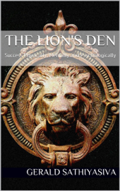 The Lion's Den: Success Physically, Mentally and Psychologically book