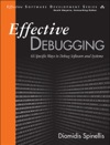 Effective Debugging 66 Specific Ways To Debug Software And Systems
