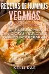 Recetas De Hummus Veganas Las 20 Recetas De Hummus Ms Deliciosas Rpidas Y Fciles De Preparar