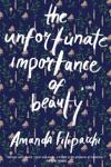 The Unfortunate Importance Of Beauty A Novel