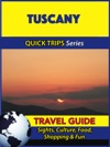 Tuscany Travel Guide Quick Trips Series