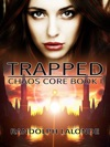 Trapped Chaos Core Book 1