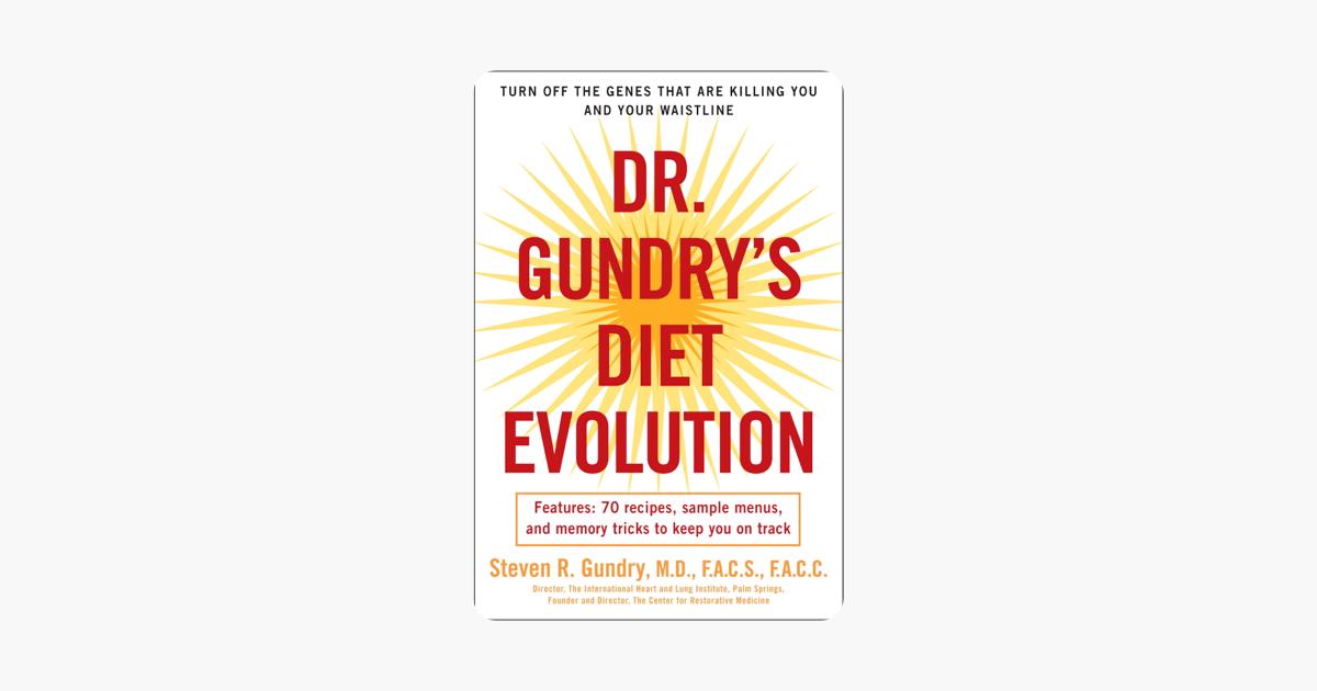 Dr. Gundry's Diet Evolution - Dr. Steven R. Gundry