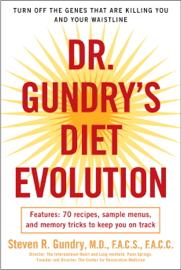 Dr. Gundry's Diet Evolution - Dr. Steven R. Gundry book summary