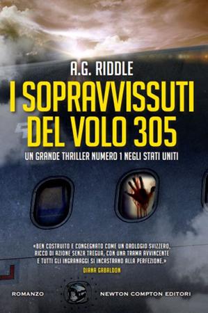I sopravvissuti del volo 305 - A.G. Riddle