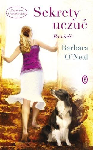 Barbara O'Neal - Sekrety uczuć