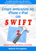 Creare applicazioni per iPhone e iPad con Swift Book Cover