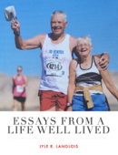 Essays From a Life Well Lived