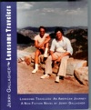 LONESOME TRAVELERS An American Journey - On The Road Through America And Canada In 1977- A Non Fiction Novel