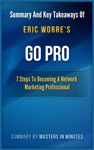 Go Pro 7 Steps To Becoming A Network Marketing Professional  Summary  Key Takeaways In 20 Minutes