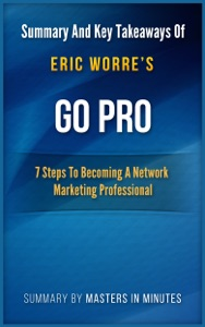 Go Pro: 7 Steps to Becoming a Network Marketing Professional  Summary & Key Takeaways In 20 Minutes Book Cover