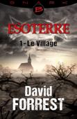 Le Village - Esoterre - Saison 1 - Épisode 1