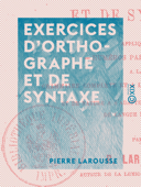 Exercices d'orthographe et de syntaxe