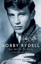 Bobby Rydell: Teen Idol On The Rocks