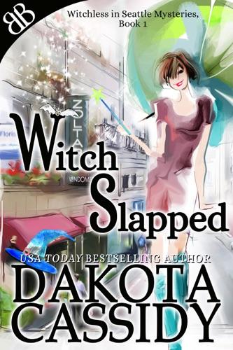 Witch Slapped - Dakota Cassidy - Dakota Cassidy