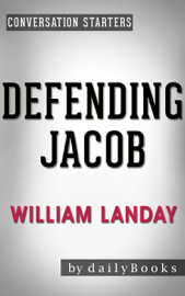 Defending Jacob: A Novel by William Landay  Conversation Starters