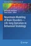 Neurotoxin Modeling Of Brain Disorders  Life-long Outcomes In Behavioral Teratology