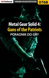 METAL GEAR SOLID 4: GUNS OF THE PATRIOTS (PORADNIK DO GRY)