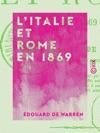 LItalie Et Rome En 1869