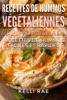 Recettes de hummus végétaliennes : les 20 plus délicieuses recettes de hummus faciles et rapides