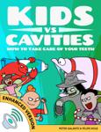 Kids vs Cavities: How to Take Care of Your Teeth