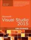 Microsoft Visual Studio 2015 Unleashed 3e