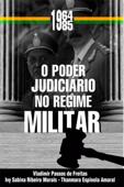 O Poder Judiciário No Regime Militar (1964-1985)
