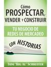 Cmo Prospectar Vender Y Construir Tu Negocio De Redes De Mercadeo Con Historias