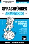 Sprachfhrer Deutsch-Armenisch Und Thematischer Wortschatz Mit 3000 Wrtern