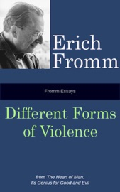 Fromm Essays: Different Forms of Violence PDF Download