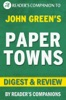 Paper Towns by John Green I Digest & Review
